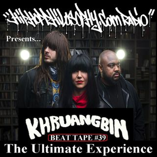 Beat Tape #39 - The Ultimate Khruangbin Experience - HipHop Philosophy Radio
