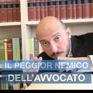 Chi è il peggior nemico dell'avvocato?