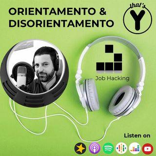 """""""Orientamento e Disorientamento"""" [Job Hacking]"""