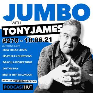 Jumbo Ep:270 - 18.06.21 - Brett's Been In London