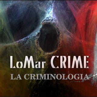 LOMAR CRIME - LA CRIMINOLOGIA