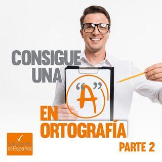 """Consigue una """"A"""" en Ortografía (Parte 2) - T01E06"""