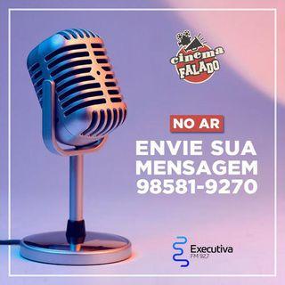 Cinema Falado - Rádio Executiva - 23 de Março de 2019