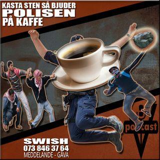 KASTA STEN SÅ BJUDER POLISEN PÅ KAFFE