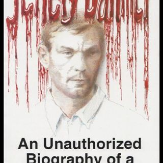Source Material Live: Jeffrey Dahmer - An Unauthorized Biography of a Serial Killer