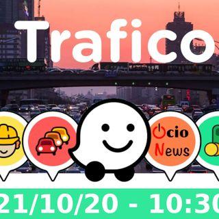 Boletín de trafico 21/10/20 - 10:30