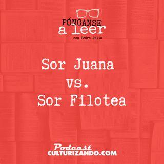 E7 • Sor Juana Vs. Sor Filotea • Literatura •  Culturizando
