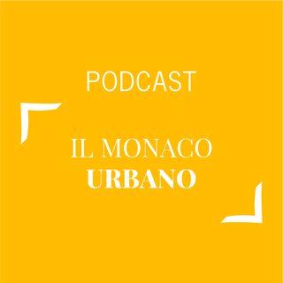#130 - Il monaco urbano | Buongiorno Felicità!