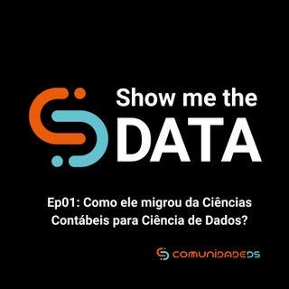 EP01 - Como ele migrou da Ciências Contábeis para Ciência de Dados?