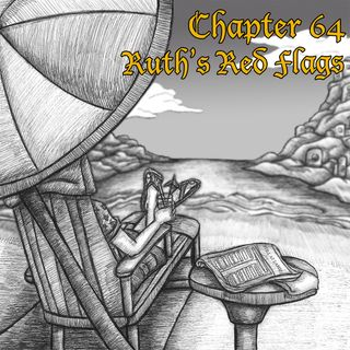 Chapter 64: Ruth's Red Flags