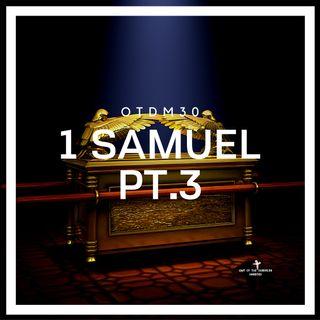 OTDM30 1 Samuel Pt. 3