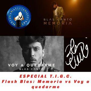 ESPECIAL T.I.G.C. Flash Blas: Memoria vs Voy a quedarme