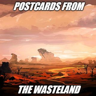 Postcards from the Wasteland