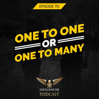 Episode 70: One-to-One or One-To-Many?