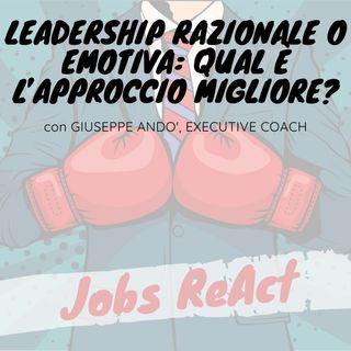 JR 42 | Leadership razionale o emotiva: qual è l'approccio migliore? - con Giuseppe Andò