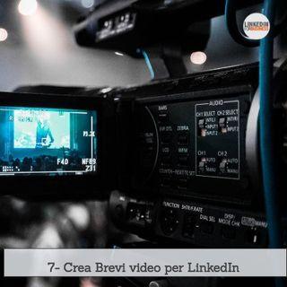 7- Crea e condividi brevi video