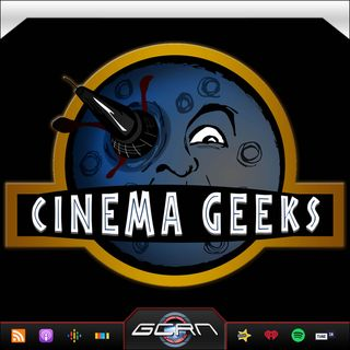 Cinema Geeks – Episode 96 – Lists of Shame