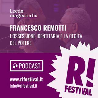"""Francesco Remotti, """"L'ossessione identitaria e la cecità del potere"""" - RiFestival 2019"""