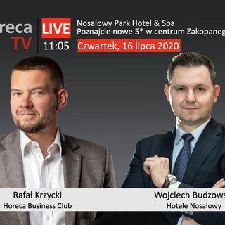 Goście Horeca Radio odc. 75 - Nosalowy Park Hotel & Spa w Zakopanem