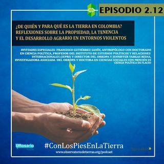 ¿De quién y para qué es la tierra en Colombia? reflexiones sobre  la propiedad, la tenencia y el desarrollo agrario en entornos violentos