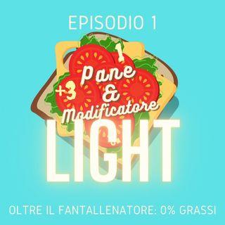 EPISODIO LIGHT 1 - Oltre il fantallenatore: 0% grassi