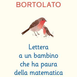 """Camillo Bortolato """"Lettera a un bambino che ha paura della matematica"""""""