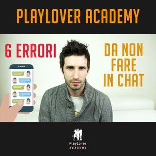 256 - 6 madornali errori da non fare in chat con una ragazza
