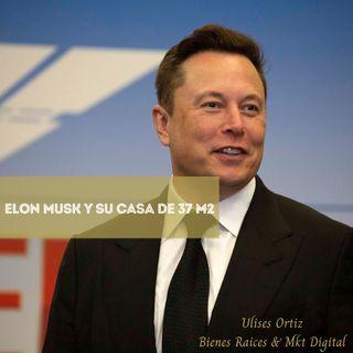 Elon Musk y su casita de 37 metros cuadrados.