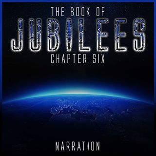 The Book of Jubilees (Chapter 6)