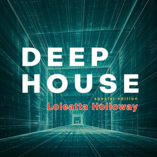 DEEP HOUSE #7 - special Loleatta Holloway