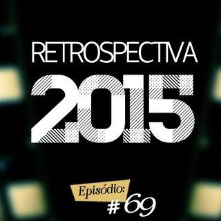 Troca o Disco #69: Retrospectiva 2015