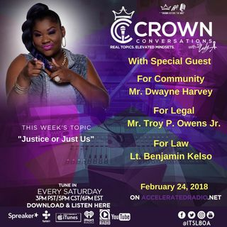 Crown Conversations *Justice or Just Us* 2-24-18