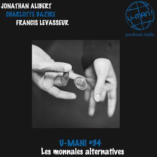 U-MAN! #34 - Les monnaies alternatives