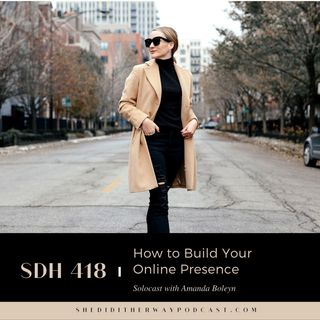 SDH 418: How to Build Your Online Presence with Amanda Boleyn
