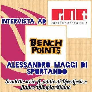 Bench Points - Intervista A. Maggi di Sportando su scudetto, addio Djordjevic e futuro Olimpia (15-06-21)