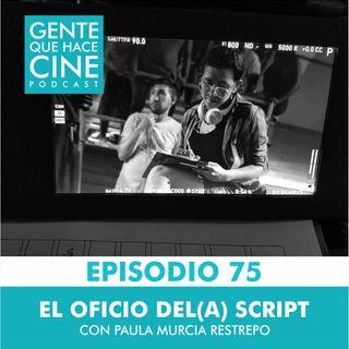 EP75: Ser SCRIPT SUPERVISOR (Con Paula Murcia Restrepo)