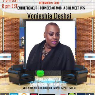 THE PLATFORM: VONLESHIA DESHAI PR AND CEO &FOUNDER OF THE MOCHA GIRL MEETUPS