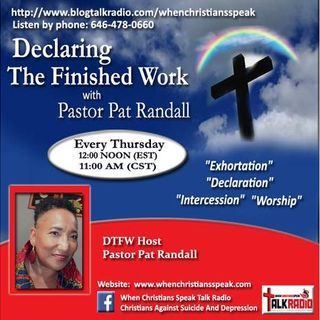 """WE SAY WHAT WE BELIEVE"" on Declaring The Finished Work with Pastor Pat"