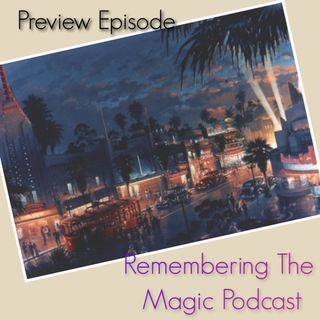Remembering The Magic - Preview Episode