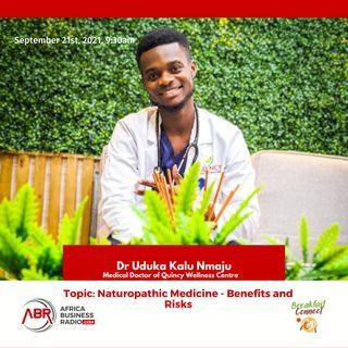 Naturopathic Medicine: Benefits and Risks -Dr Uduka Kalu Nmaju