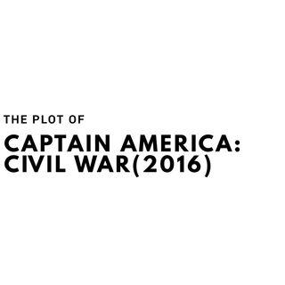 The Plot of Captain America: Civil War(2016)
