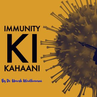 Immunity ki Kahaani - a podcast by Dr. Umesh Wadhavani