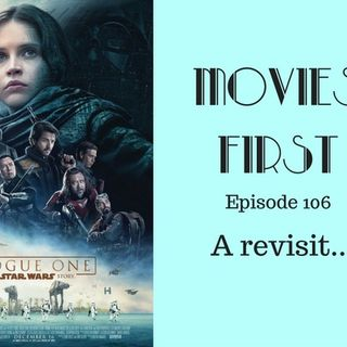 Rogue One: A Star Wars Story - Revisited - Movies First with Alex First & Chris Coleman Episode 106
