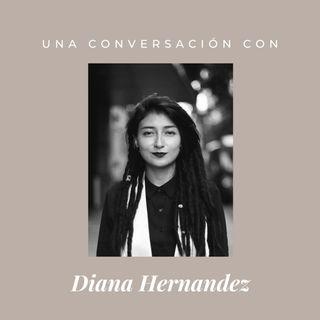 Episodio 8 - Diana Hernandez