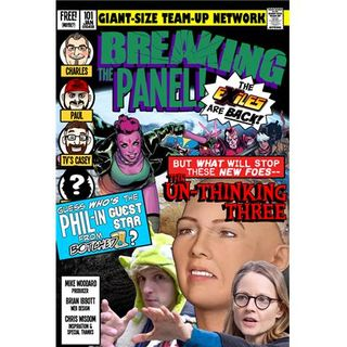 """Breaking the Panel – Episode 101: """"Bluster and Phil-ibuster"""""""