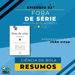 """#02 - Ciência da Bola- RESUMOS : """"Fora de Série - Outliers"""""""