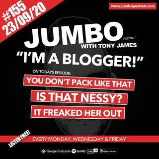 Jumbo Ep:155 - 23.09.20 - I'm A Blogger!