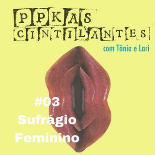 #03 | Sufrágio Feminino (Short Ep)