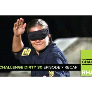 MTV Reality RHAPup | The Challenge Dirty 30 Episode 7 Recap Podcast