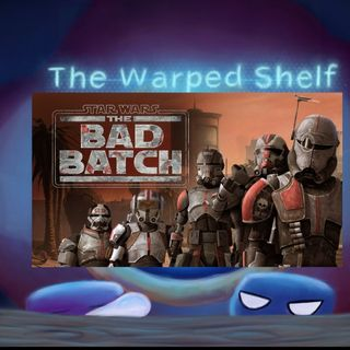 The Warped Shelf - The Bad Batch